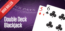 Double Deck Blackjack (High roller)
