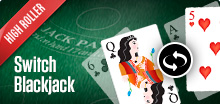 Switch Blackjack (High roller)